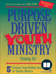 Purpose Driven Youth Ministry Training Kit Participant's Guide