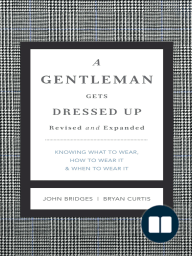 A Gentleman Gets Dressed Up Revised and Updated