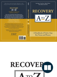 Recovery A-Z - A Handbook of Twelve-Step Key Terms and Phrases