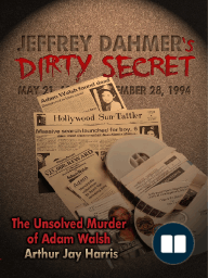 """The Unsolved """"Murder"""" of Adam Walsh - Book One"""