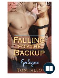Falling for the Backup Epilogue by Toni Aleo