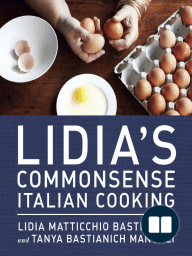 Three recipes from LIDIA'S COMMONSENSE ITALIAN COOKING by Lidia Bastianich