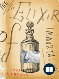 The Elixir of Immortality by Gabi Gleichmann - Family Tree, Prologue, And Excerpt