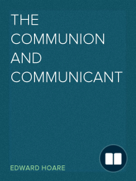 The Communion and Communicant