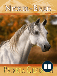 Nickel-Bred (The Horse Rescuers #2)