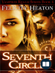 Seventh Circle by Felicity Heaton - Extended Excerpt (Vampires Realm Series Book 4)