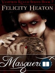 Masquerade by Felicity Heaton - Extended Excerpt (Vampires Realm Series Book 7)