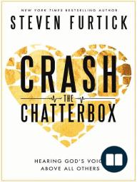 Crash the Chatterbox by Steven Furtick (Sneak Peek)