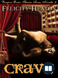 Crave by Felicity Heaton (Vampire Erotic Theatre Romance Series Book 2) - Extended Excerpt