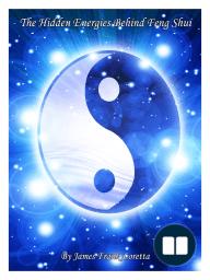 The Hidden Energies Behind Feng Shui