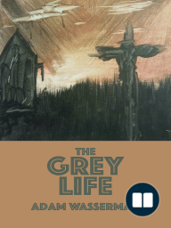 The Grey Life