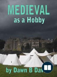 Medieval as a Hobby