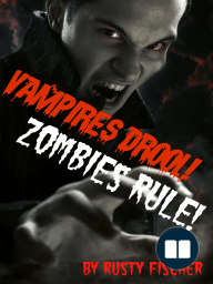 Vampires Drool! Zombies Rule! A YA Paranormal Novel