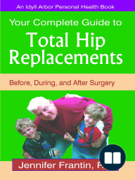 Your Complete Guide to Total Hip Replacements