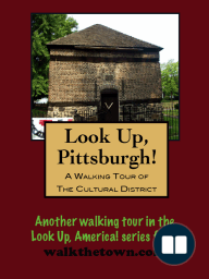 A Walking Tour of Pittsburgh's Cultural District