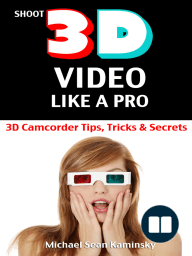 Shoot 3D Video Like a Pro