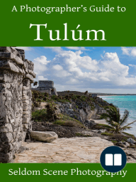 A Photographer's Guide to Tulúm