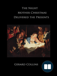 The Night Mother Christmas Delivered the Presents