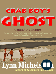 Crab Boy's Ghost, Gullah Folktales from Murrells Inlet's Brookgreen Gardens in the South Carolina Lowcountry