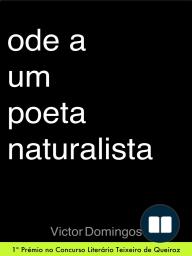 Ode a Um Poeta Naturalista
