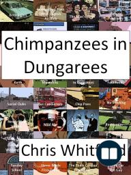 Chimpanzees in Dungarees