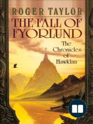 The Fall of Fyorlund [Chronicles of Hawklan #2]
