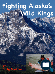 Fighting Alaska's Wild Kings