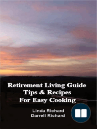 Retirement Living Guide Tips and Recipes for Easy Cooking