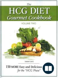 The HCG Diet Gourmet Cookbook Volume 2