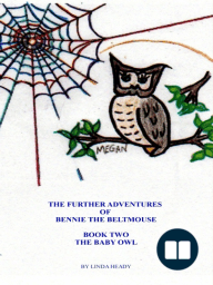 The Further Adventures of Bennie the BeltMouse Book Two