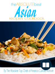 The Absolute Best Asian Recipes Cookbook