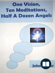 One Vision, Ten Meditations, Half A Dozen Angels