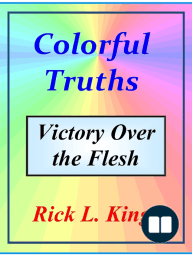 Colorful Truths Victory over the Flesh