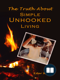 The Truth About Simple Unhooked Living