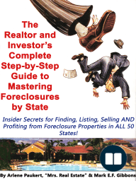 The Realtor & Investor's Complete Step by Step Guide To Mastering Foreclosures By State (Insider Secrets to Finding, Listing, Selling AND Profiting from Foreclosure Properties in ALL 50 States!)