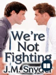 We're Not Fighting