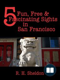 5 Fun, Free & Fascinating Sights in San Francisco