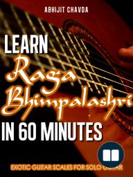 Learn Raga Bhimpalashri in 60 Minutes (Exotic Guitar Scales for Solo Guitar)