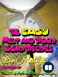 12 Easy Melt and Pour Soap Recipes