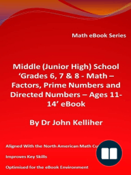Middle (Junior High) School 'Grades 6, 7 & 8 - Math – Factors, Prime Numbers and Directed Numbers - Ages 11-14' eBook