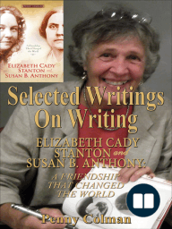 Selected Writings on Writing Elizabeth Cady Stanton and Susan B. Anthony