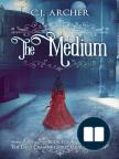 The Medium (An Emily Chambers Spirit Medium Novel)