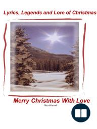 Lyrics, Legends and Lore of Christmas