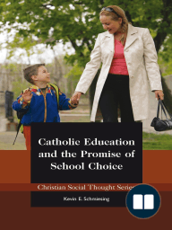 Catholic Education and the Promise of School Choice