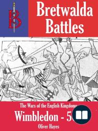The Battle of Wimbledon (568) - A Bretwalda Battle