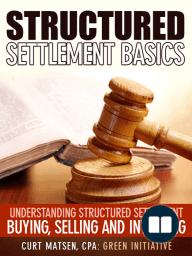 Structured Settlement Basics