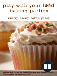 Play With Your Food Baking Parties