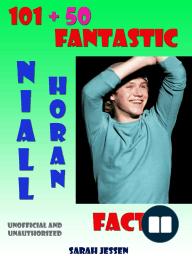 101 + 50 Fantastic Niall Horan Facts