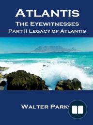 Atlantis the Eyewitnesses, Part II Legacy of Atlantis