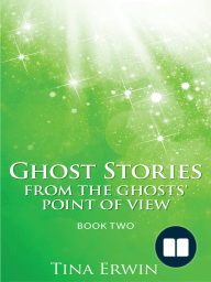 Ghost Stories from the Ghosts' Point of View Book Two
